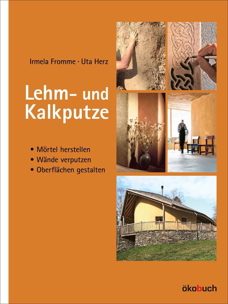 Lehm- und Kalkputze als Buch von Irmela Fromme, Uta Herz
