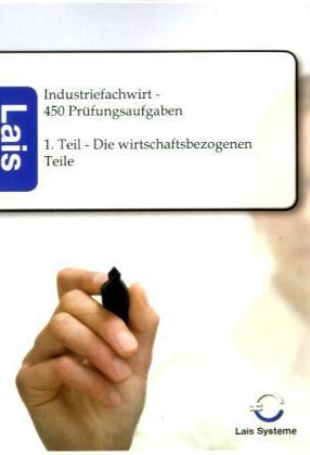 Industriefachwirt - 450 Prüfungsaufgaben als Buch von Hrsg. Sarastro GmbH