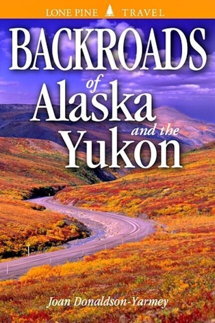 Backroads of Alaska and the Yukon als Taschenbuch