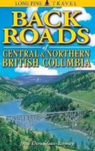Backroads of Central and Northern British Columbia als Taschenbuch