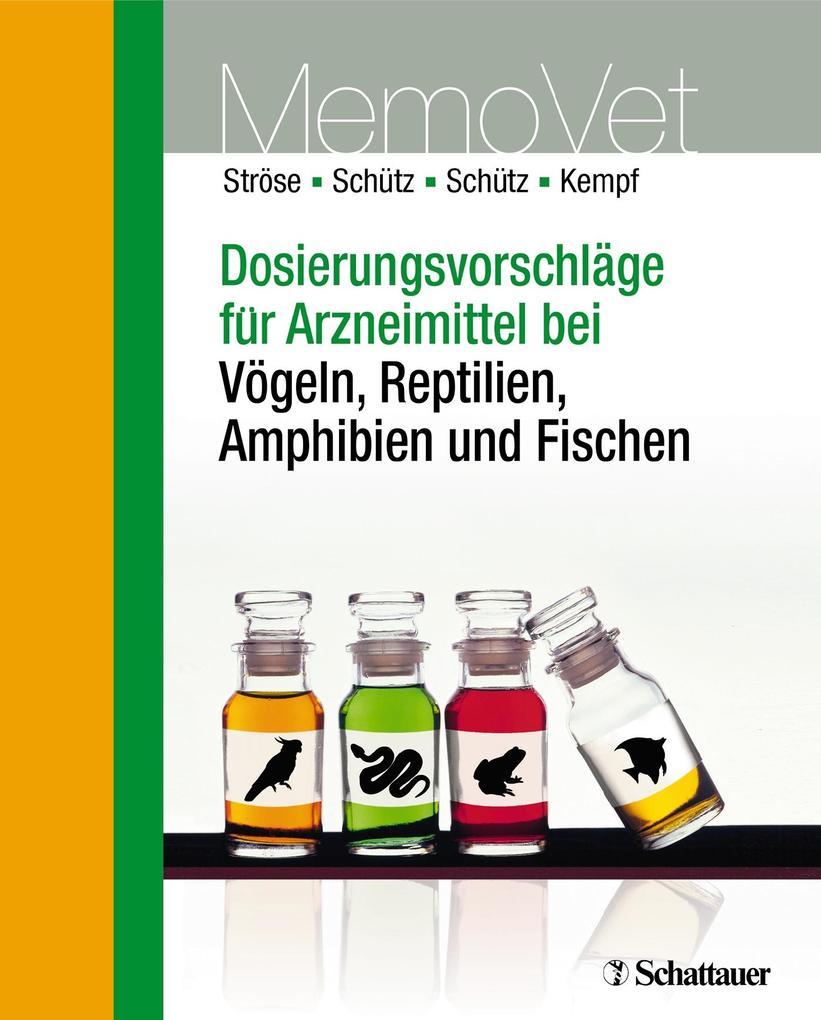 Dosierungsvorschläge für Arzneimittel bei Vögeln, Reptilien, Amphibien und Fischen als Buch