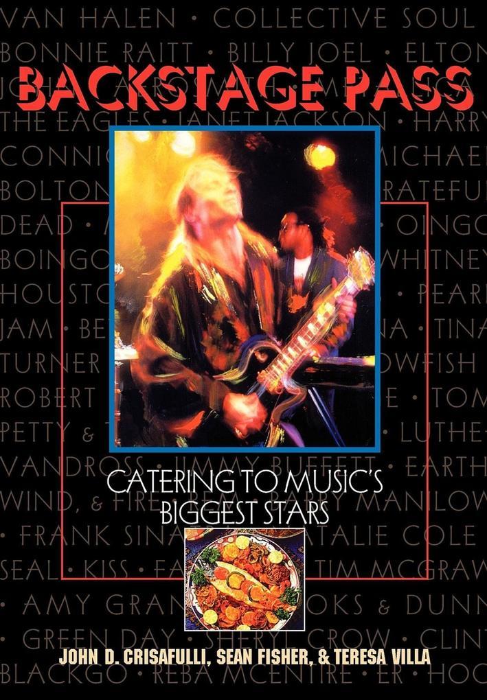 Backstage Pass: Catering to Music's Biggest Stars als Taschenbuch