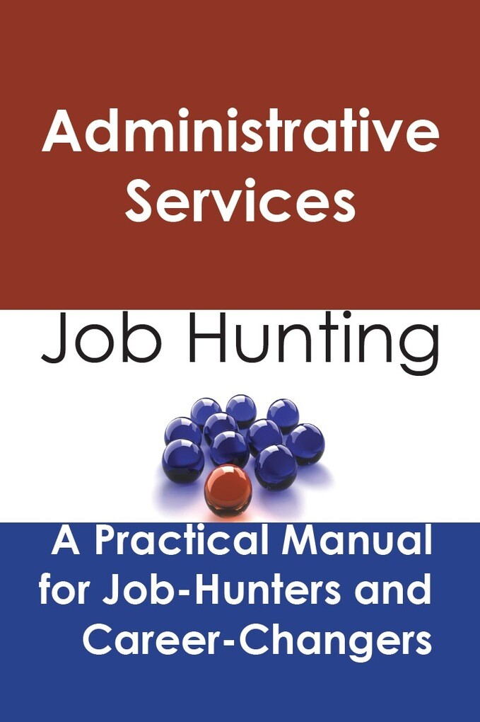 Administrative Services: Job Hunting - A Practi...