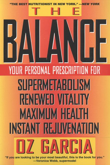 The Balance: Your Personal Prescription for *Super Metabolism *Renewed Vitality *Maximum Health *Instant Rejuvenation als Taschenbuch