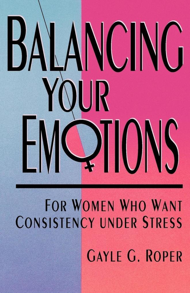 Balancing Your Emotions als Taschenbuch