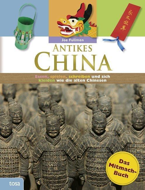 Antikes China - Das Mitmachbuch als Buch von Joe Fullman