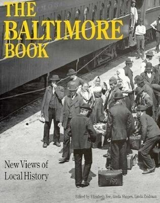 The Baltimore Book: New Views of Local History als Taschenbuch