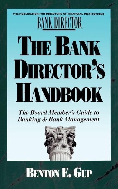 The Bank Director's Handbook: The Board Member's Guide to Banking & Bank Management als Buch