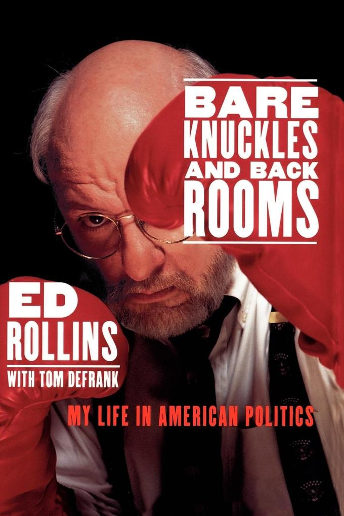 Bare Knuckles and Back Rooms: My Life in American Politics als Taschenbuch