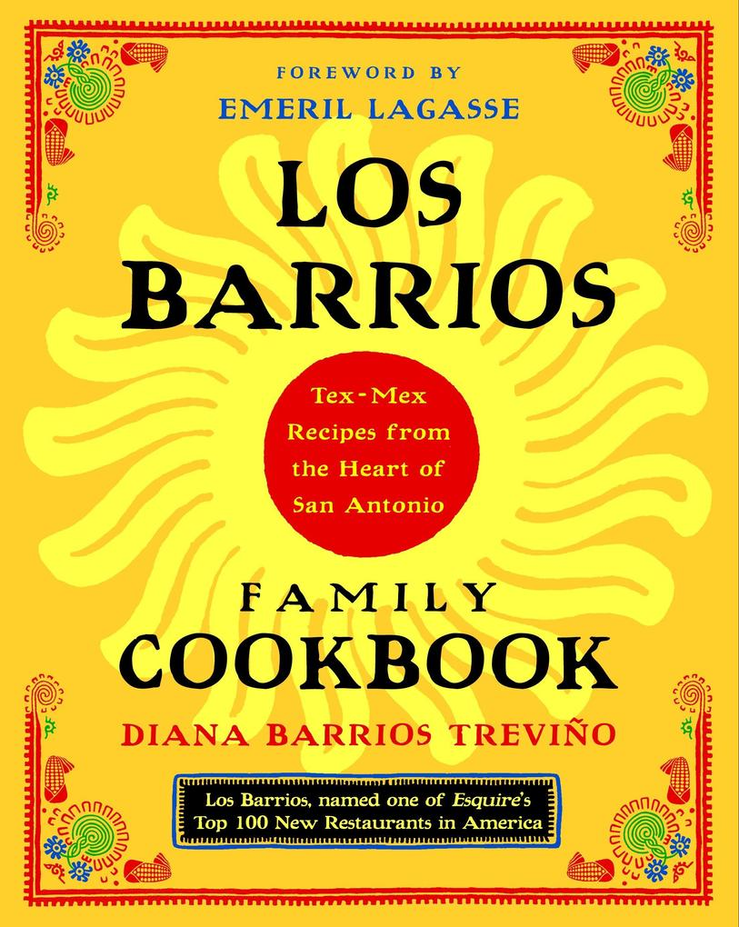 Los Barrios Family Cookbook: Tex-Mex Recipes from the Heart of San Antonio als Taschenbuch