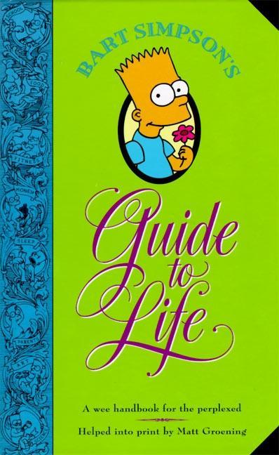Bart Simpson's Guide to Life: A Wee Handbook for the Perplexed als Buch (gebunden)