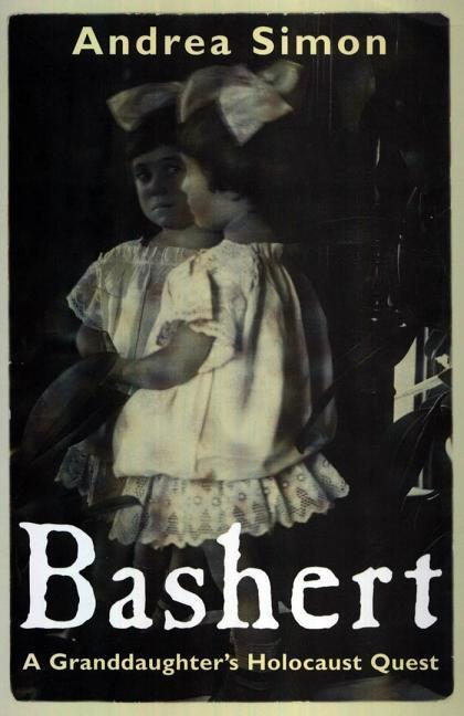 Bashert: A Granddaughter's Holocaust Quest als Buch