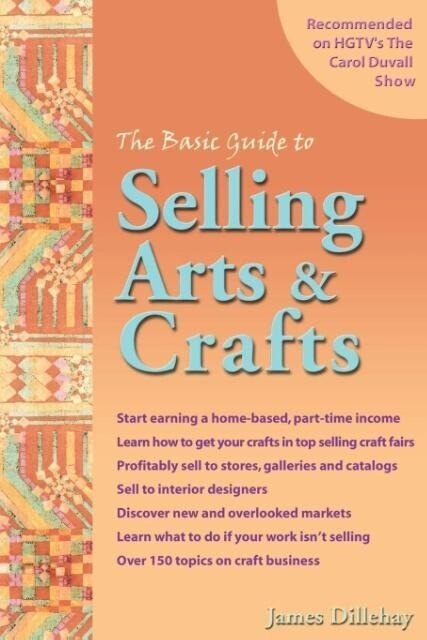 The Basic Guide to Selling Arts & Crafts als Taschenbuch