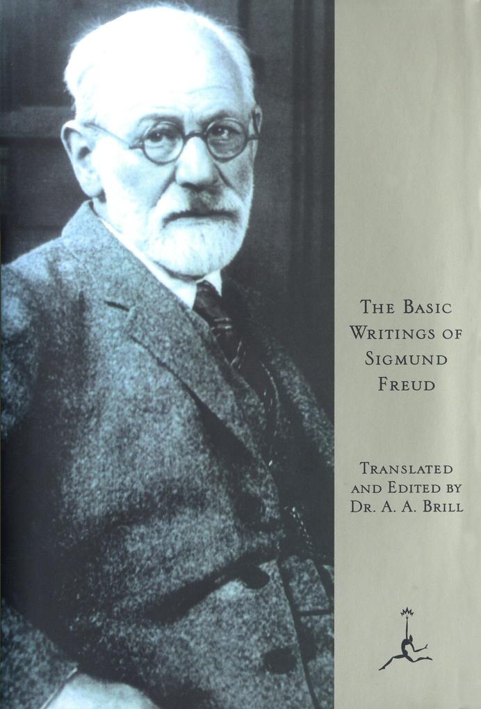 The Basic Writings of Sigmund Freud als Buch