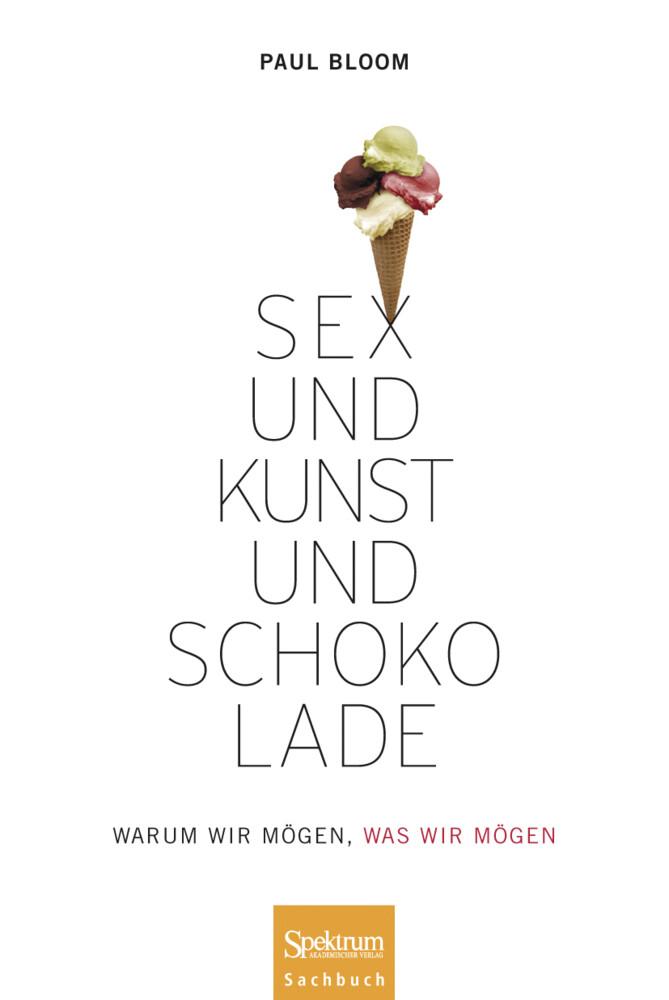 Sex und Kunst und Schokolade als Buch