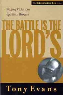 The Battle is the Lord's: Waging Victorious Spiritual Warfare als Taschenbuch