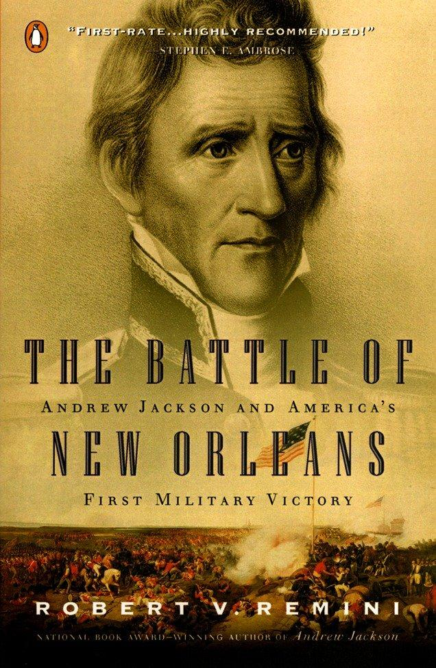 The Battle of New Orleans: Andrew Jackson and America's First Military Victory als Taschenbuch