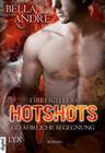 Hotshots - Firefighters - Gefährliche Begegnung