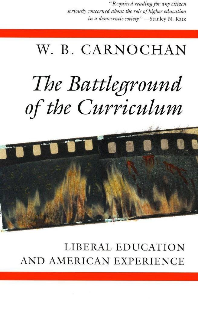 The Battleground of the Curriculum: Liberal Education and American Experience als Taschenbuch