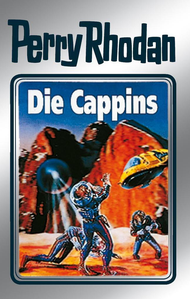 Perry Rhodan 47: Die Cappins (Silberband) als eBook von Clark Darlton, H. G. Ewers, Hans Kneifel, William Voltz