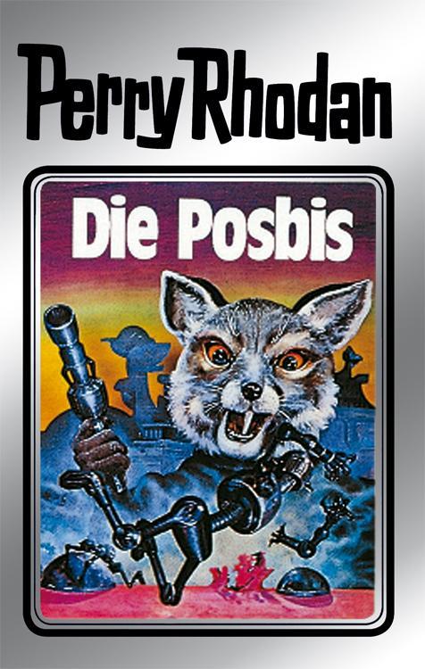 Perry Rhodan 16: Die Posbis (Silberband) als eBook von Clark Darlton, William Voltz, K.H. Scheer, Kurt Brand, Kurt Mahr