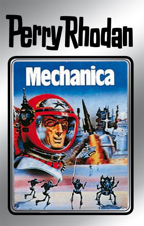 Perry Rhodan 15: Mechanica (Silberband) als eBook von Clark Darlton, William Voltz, K.H. Scheer, Kurt Brand, Kurt Mahr