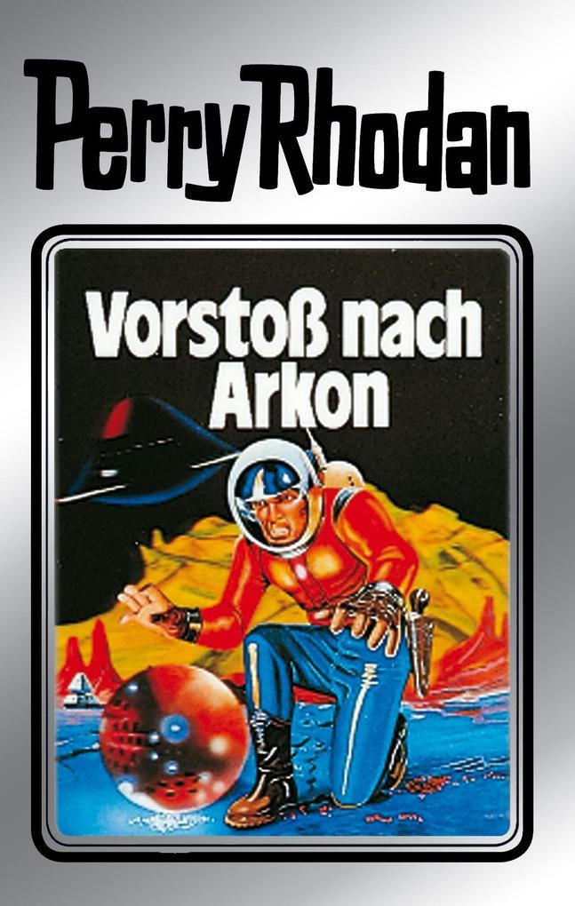 Perry Rhodan 5: Vorstoß nach Arkon (Silberband) als eBook von Clark Darlton, Kurt Mahr, K.H. Scheer, Kurt Brand
