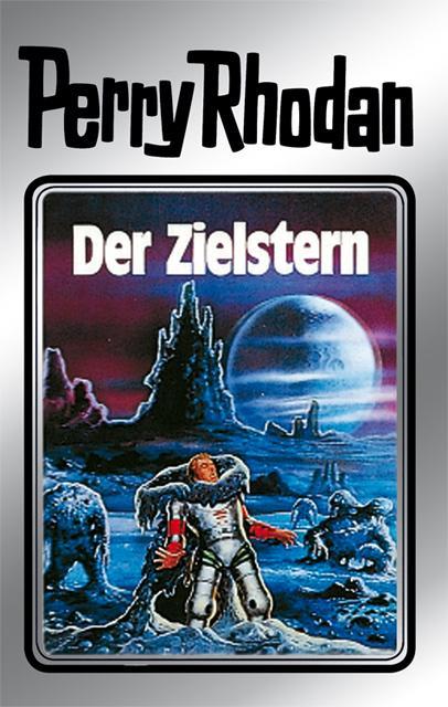 Perry Rhodan 13: Der Zielstern (Silberband) als eBook von Clark Darlton, William Voltz, K.H. Scheer, Kurt Brand