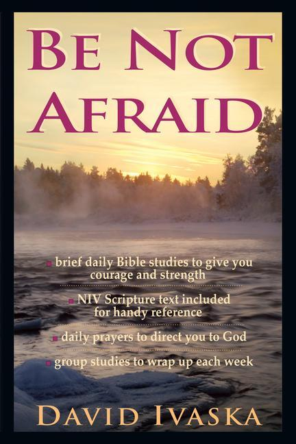 The Be Not Afraid: A Disciple's Guide to Loving God and Others als Taschenbuch