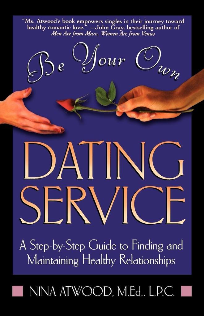 Be Your Own Dating Service als Taschenbuch
