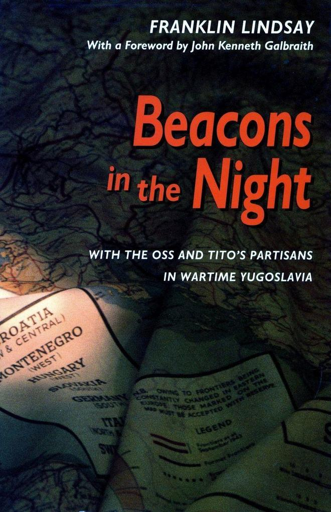Beacons in the Night Beacons in the Night Beacons in the Night: With the OSS and Tito's Partisans in Wartime Yugoslavia with the OSS and Tito's Partis als Taschenbuch