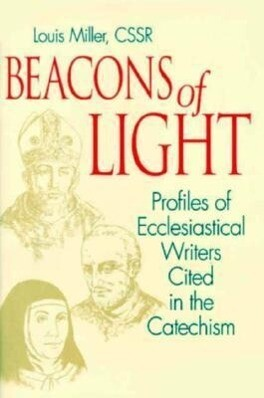Beacons of Light: Profiles of Ecclesiastical Writers Cited in the Catechism als Taschenbuch