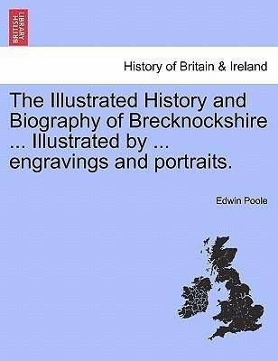 The Illustrated History and Biography of Breckn...