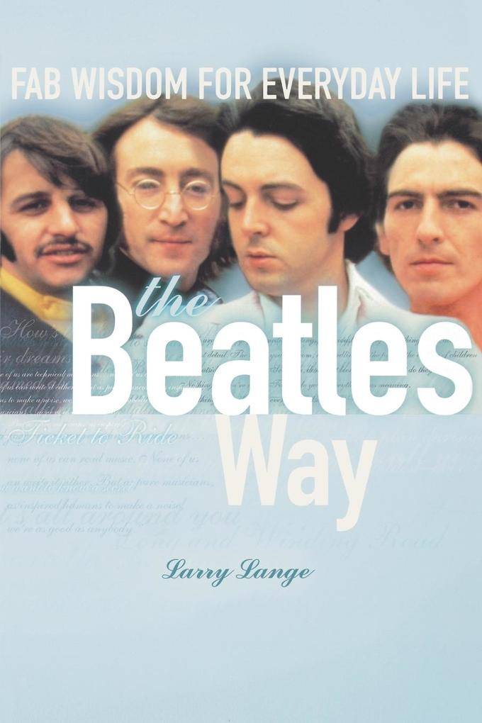 The Beatles Way: Fab Wisdom for Everyday Life als Taschenbuch