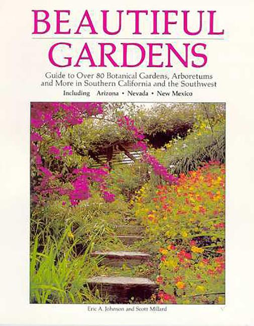 Beautiful Gardens: Guide to Over 80 Botanical Gardens Arboretums and More in Southern........... als Taschenbuch