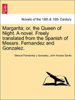 Margarita; or, the Queen of Night. A novel. Freely translated from the Spanish of Messrs. Fernandez and Gonzalez. Vol. I. als Taschenbuch von Manu... - British Library, Historical Print Editions