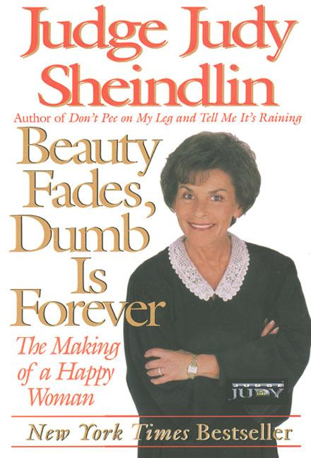 Beauty Fades/Dumb Is Forever: The Making of a Happy Woman als Taschenbuch