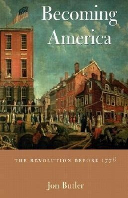 Becoming America: The Revolution Before 1776 als Taschenbuch