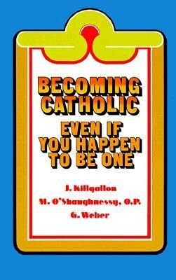 Becoming Catholic: Even If You Happen to Be One als Taschenbuch