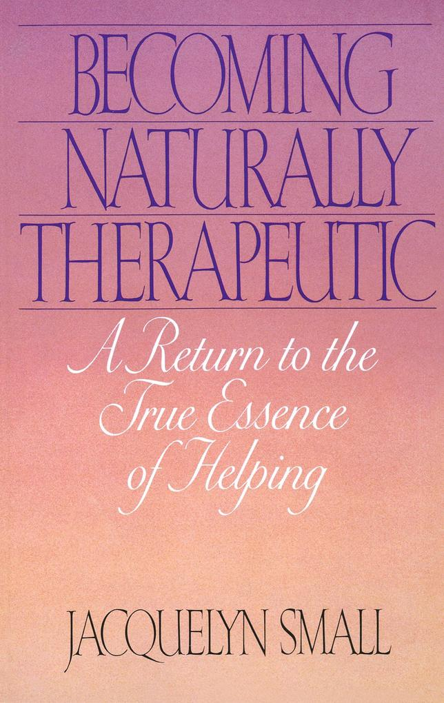 Becoming Naturally Therapeutic: A Return to the True Essence of Helping als Taschenbuch