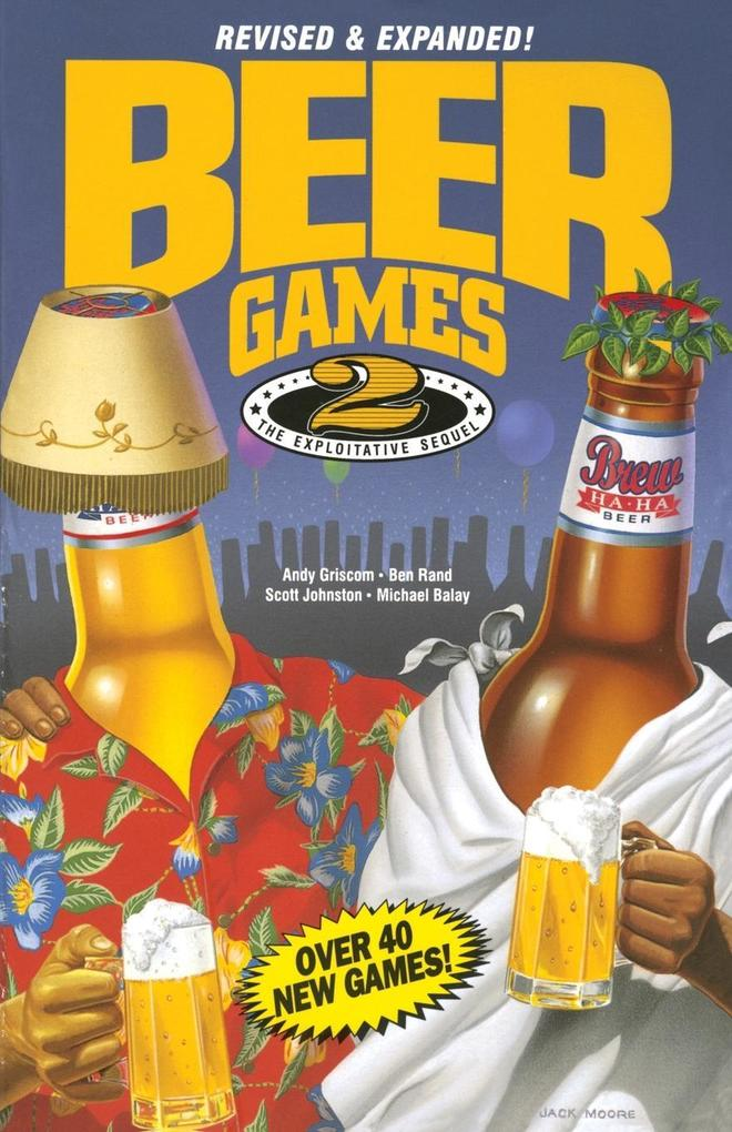 Beer Games 2, Revised: The Exploitative Sequel als Taschenbuch