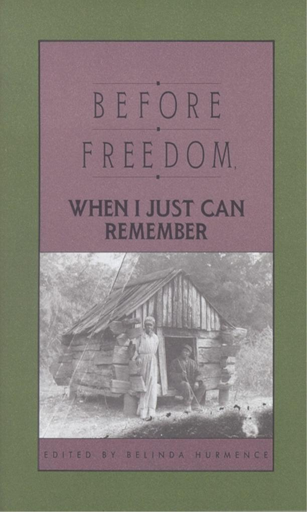 Before Freedom, When I Just Can Remember: Twenty-Seven Oral Histories of Former South Carolina Slaves als Taschenbuch
