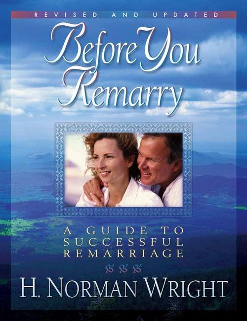 Before You Remarry: A Guide to Successful Remarriage als Taschenbuch