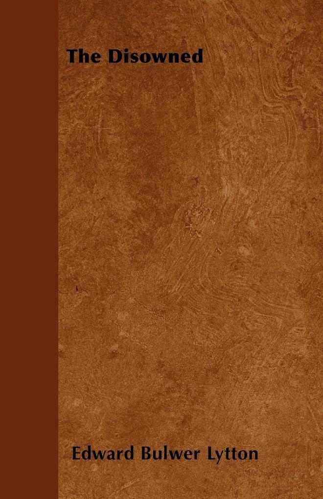 The Disowned als Taschenbuch von Edward Bulwer Lytton - Cope Press