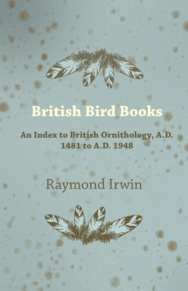 British Bird Books als Taschenbuch von Raymond Irwin - Adler Press