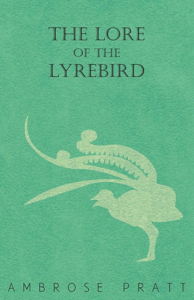 The Lore of the Lyrebird als Taschenbuch von Ambrose Pratt - Malinowski Press