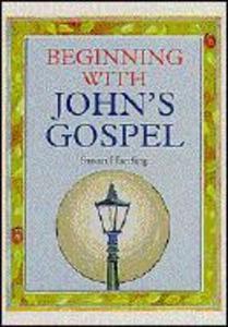 Beginning with John's Gospel als Taschenbuch