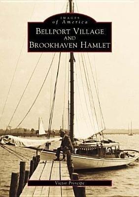 Bellport Village and Brookhaven Hamlet als Taschenbuch