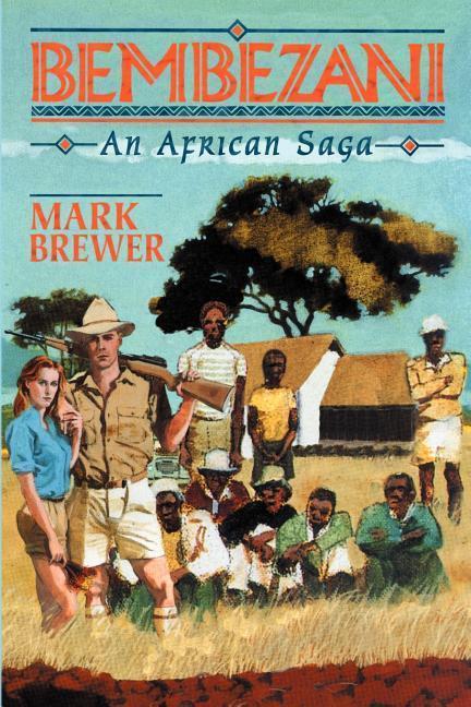 Bembezani: An African Saga als Taschenbuch