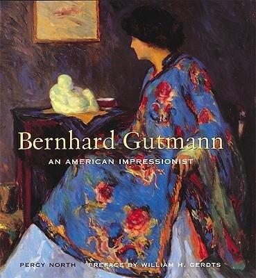 Bernhard Gutmann: An American Impressionist als Buch (gebunden)